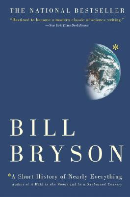 SHORT HISTORY OF NEARLY EVERYTHING, BRYSON, BILL