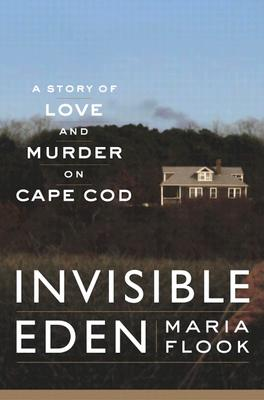 Image for Invisible Eden: a Story of Love and Murder on Cape Cod