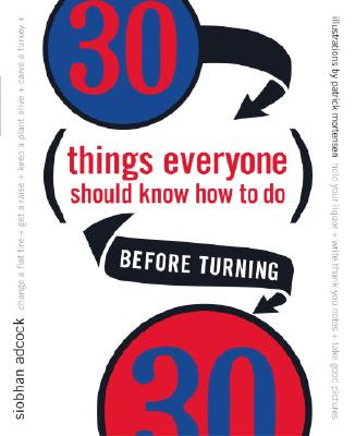 Image for 30 Things Everyone Should Know How to Do Before Turning 30