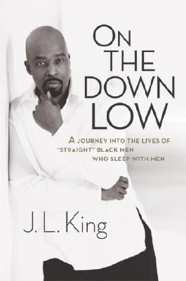 Image for On the Down Low: A Journey into the Lives of 'Straight' Black Men Who Sleep with Men