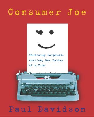 Image for Consumer Joe: Harassing Corporate America, One Letter at a Time