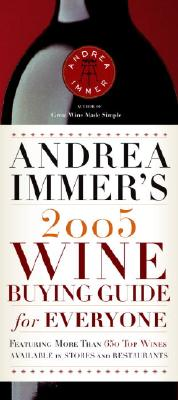 Image for ANDREA IMMER'S 2005 WINE BUYING GUIDE FO