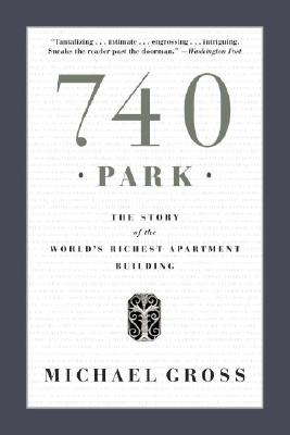 Image for 740 Park: The Story of the World's Richest Apartment Building