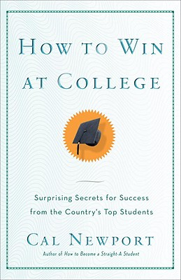 Image for How to Win at College: Surprising Secrets for Success from the Country's Top Students