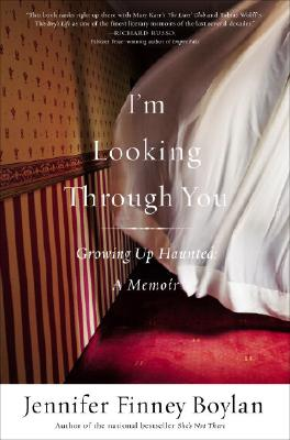 Image for I'm Looking Through You: Growing Up Haunted: A Memoir