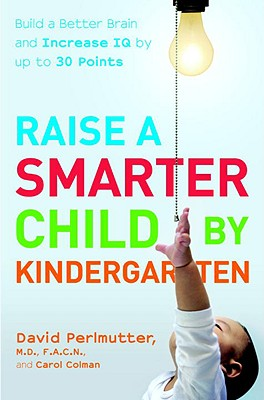 Image for Raise a Smarter Child by Kindergarten : Build a Better Brain And Increase IQ by Up to 30 Points