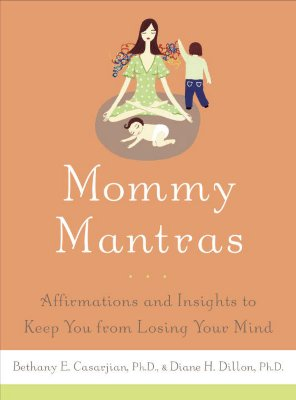 Image for Mommy Mantras: Simple Sayings For Staying Sane