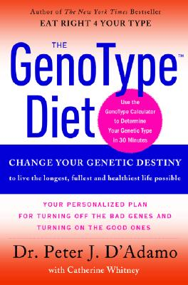 Image for The GenoType Diet: Change Your Genetic Destiny to live the longest, fullest and healthiest life possible