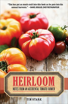 Image for Heirloom: Notes From An Accidental Tomato Farmer