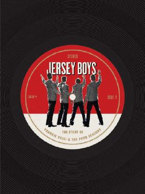 Image for Jersey Boys: The Story of Frankie Valli & the Four Seasons