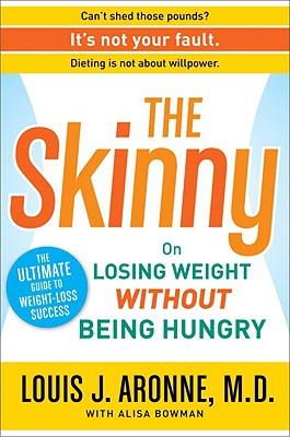 Image for The Skinny: On Losing Weight Without Being Hungry-The Ultimate Guide to Weight Loss Success