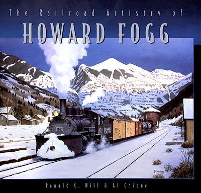 Image for RAILROAD ARTISTRY OF HOWARD FOGG