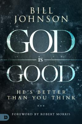 Image for God is Good: He's Better Than You Think