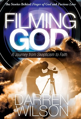 Image for Filming God: A Journey from Skepticism to Faith