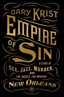 Image for Empire of Sin: A Story of Sex, Jazz, Murder, and the Battle for Modern New Orleans