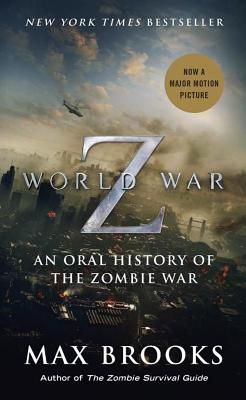 Image for World War Z (Mass Market Movie Tie-In Edition): An Oral History of the Zombie War