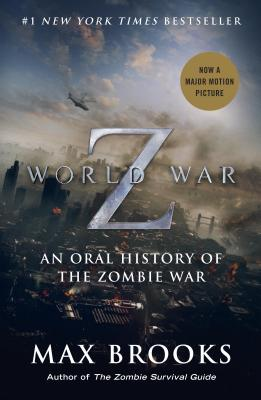 World War Z (Movie Tie-In Edition): An Oral History of the Zombie War, Max Brooks  (Author)
