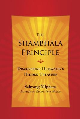 Image for The Shambhala Principle: Discovering Humanity's Hidden Treasure