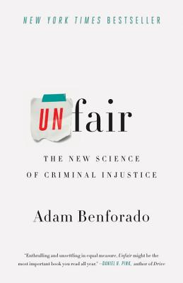 Image for Unfair: The New Science of Criminal Injustice