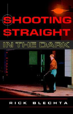 Shooting Straight in the Dark, Blechta, Rick
