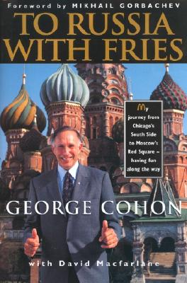Image for To Russia with Fries (George Cohon)