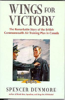 Image for Wings for Victory: The Remarkable Story of the British Commonwealth Air Training Plan in Canada
