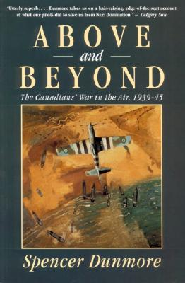 Image for Above and Beyond: The Canadians' War in the Air 1939-45