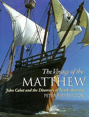 Image for The Voyage of the ' Matthew ' : John Cabot and the Discovery of North America