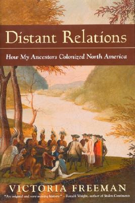 Image for Distant Relations: How My Ancestors Colonized North America