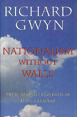 Image for Nationalism Without Walls: The Unbearable Lightness Of Being Canadian