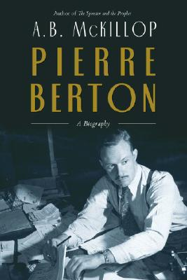 Image for Pierre Berton: A Biography