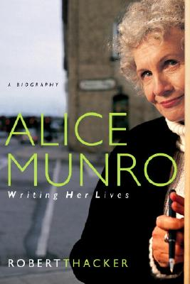 Image for Alice Munro Writing Her Lives