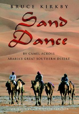 Image for Sand Dance: By Camel Across Arabia's Great Southern Desert