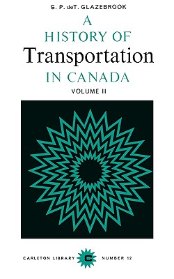 Image for A History of Transportation in Canada, Volume 2 (Carleton Library Series)