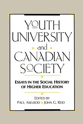 Image for Youth, University, and Canadian Society: Essays in the Social History of Higher Education