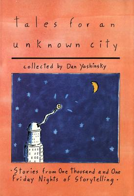 Image for Tales for an Unknown City: From 1001 Friday Nights of Storytelling