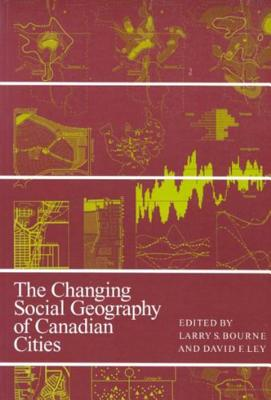 Image for The Changing Social Geography of Canadian Cities (Volume 2) (Canadian Association of Geographers Series in Canadian Geography)