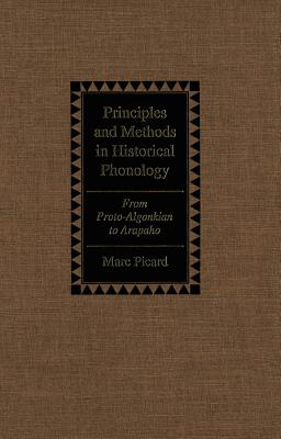Image for Principles and Methods in Historical Phonology: From Proto-Algonkian to Arapaho