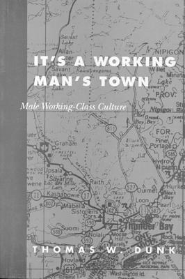 Image for It's a Working Man's Town: Male Working-Class Culture