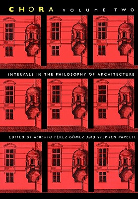 Image for Chora Volume Two: Intervals in the Philosophy of Architecture