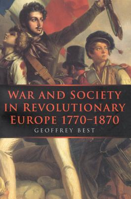 Image for War and Society in Revolutionary Europe 1770-1870 (War and European Society Series)