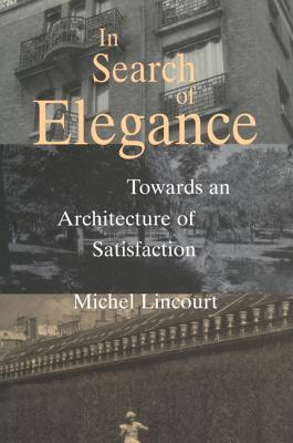 Image for In Search of Elegance: Towards an Architecture of Satisfaction