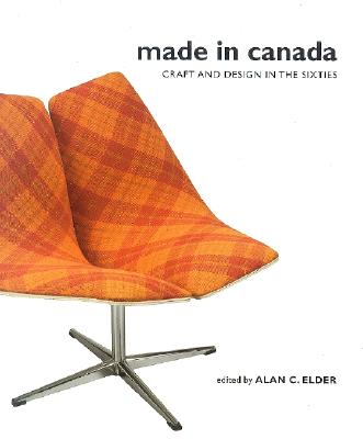 Image for Made in Canada: Craft and Design in the Sixties