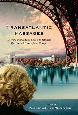 Image for Transatlantic Passages: Literary and Cultural Relations between Quebec and Francophone Europe