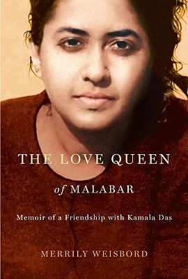 Image for The Love Queen of Malabar: Memoir of a Friendship with Kamala Das