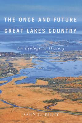 Image for The Once and Future Great Lakes Country: An Ecological History