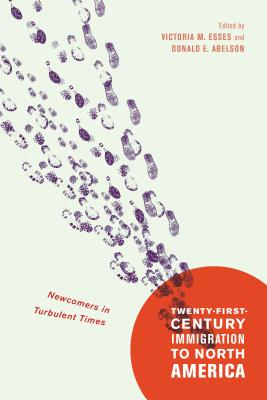 Image for Twenty-First-Century Immigration to North America: Newcomers in Turbulent Times (Mcgill-queen's Studies in Ethnic History, Series Two)