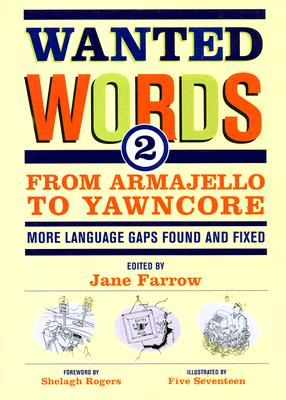 Image for Wanted Words 2: From Armajello To Yawncore - More Language Gaps Found And Fixed