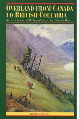 Image for Overland from Canada to British Columbia: By Mr. Thomas McMicking of Queenston, Canada West (The Pioneers of British Columbia)