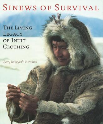 Image for Sinews of Survival: The Living Legacy of Inuit Clothing
